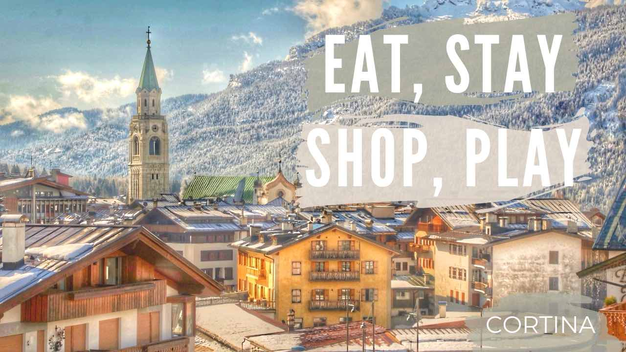 Cortina D'Ampezzo, Italy: Eat, Stay, Shop, Play