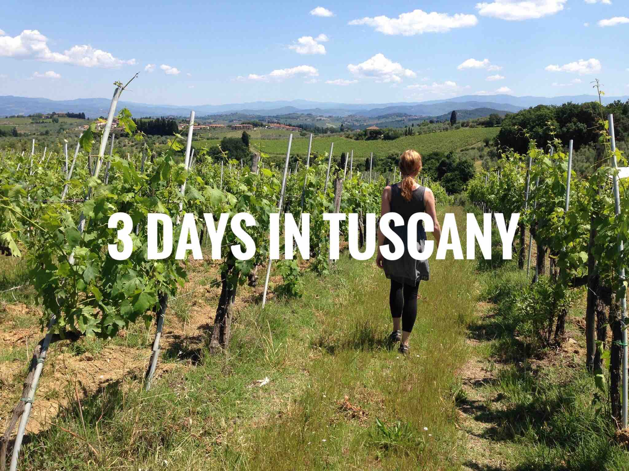 3 Days in Tuscany