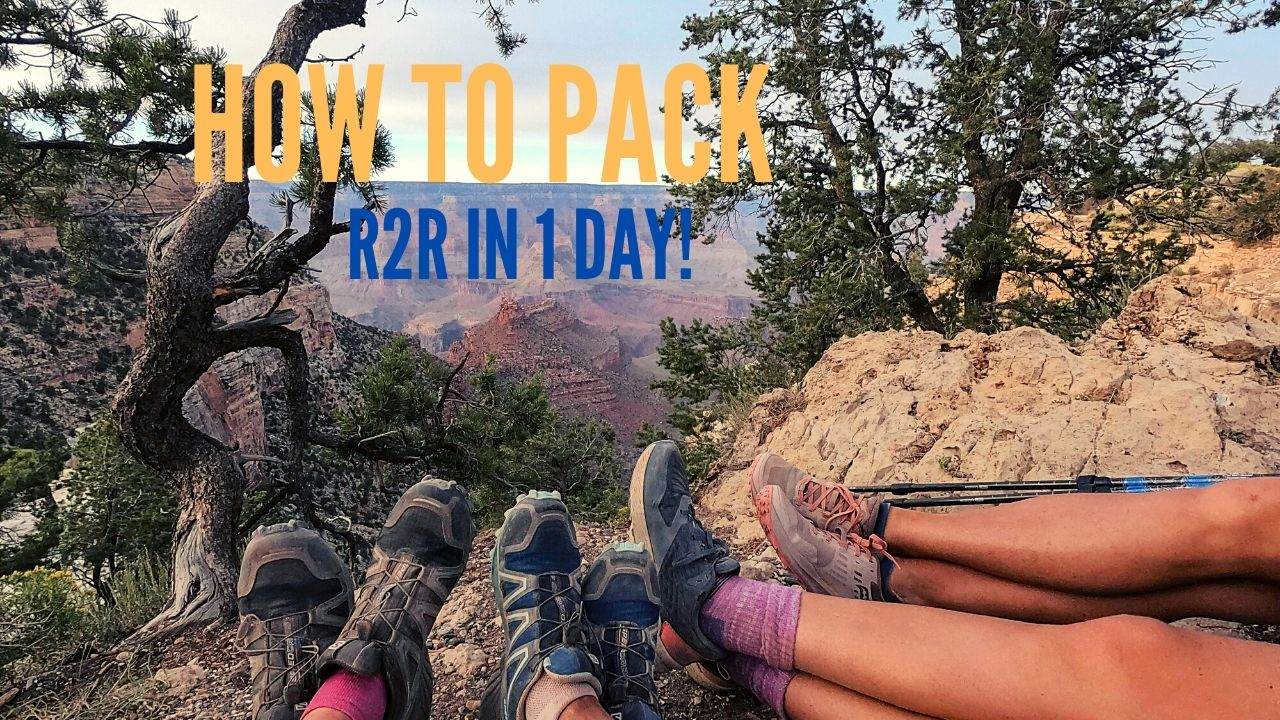 What to Pack for Rim to Rim - 1 Day Grand Canyon Hike